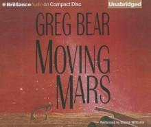 Moving Mars - Greg Bear, Sharon Williams