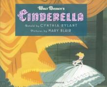 Walt Disney's Cinderella - Cynthia Rylant,Mary Blair