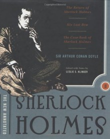 The New Annotated Sherlock Holmes: The Complete Short Stories - Arthur Conan Doyle, Leslie S. Klinger