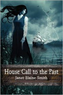 House Call to the Past - Janet Elaine Smith
