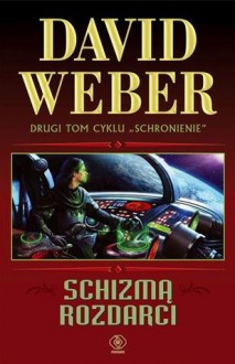 Schizmą rozdarci (Schronienie, #2) - David Weber