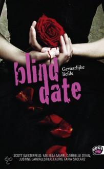 Gevaarlijke Liefde - Justine Larbalestier, Gabrielle Zevin, Melissa Marr, Scott Westerfeld
