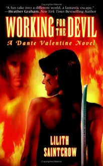 Working for the Devil (Dante Valentine, Book 1) - Lilith Saintcrow