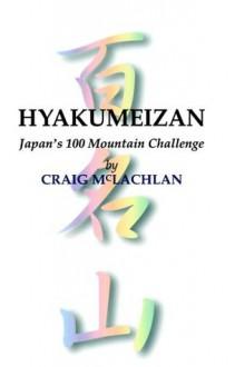 Hyakumeizan: Japan's 100 Mountain Challenge - Craig McLachlan