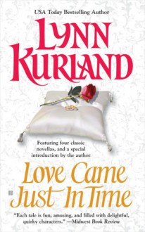Love Came Just in Time: Anthology - Lynn Kurland