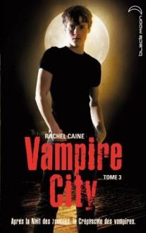 Vampire City 3 (Black Moon) (French Edition) - Rachel Caine, Hachette, Alice Delarbre
