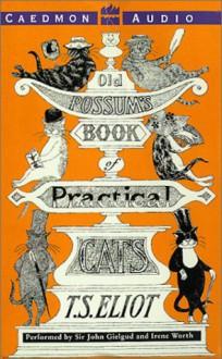 Old Possum's Book of Practical Cats: Old Possum's Book of Practical Cats (Audio) - T.S. Eliot, John Gielgud, Irene Worth