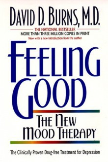 Feeling Good : The New Mood Therapy - David D. Burns, NAL