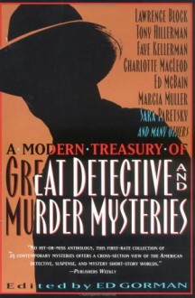 A Modern Treasury of Great Detective and Murder Mysteries - Lawrence Block, Marcia Muller, Loren D. Estleman, Ed McBain, Ed Gorman, Margaret Millar, F. Paul Wilson, John Lutz, Edward D. Hoch, Jon L. Breen, Clark Howard, Joe Gores, Sara Paretsky, Robert Bloch, Bill Pronzini, Carolyn Wheat, Edward Bryant, Nancy Pickard, Tony Hillerma