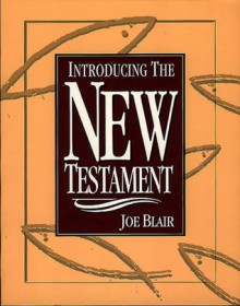 Introducing the New Testament - Joe Blair