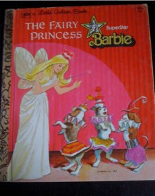 Superstar Barbie: The Fairy Princess (Little Golden Book) - Anne Foster,Jim Robinson,Fred Irvin