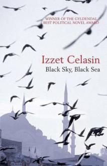Black Sky, Black Sea - Izzet Celasin