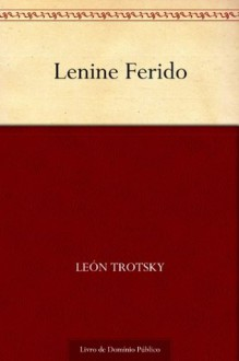Lenine Ferido (Portuguese Edition) - Leon Trotsky, UTL