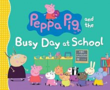 Peppa Pig and the Busy Day at School - Candlewick Press