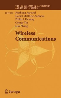 Wireless Communications - Prathima Agrawal, George Yin, D. Matthew Andrews, Philip J. Fleming