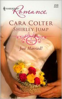 Just Married!: Kiss the Bridesmaid/Best Man Says I Do - Cara Colter, Shirley Jump