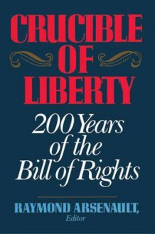 Crucible of Liberty - Raymond Arsenault