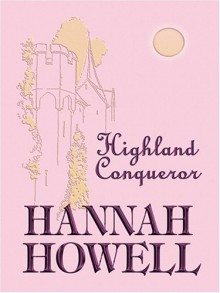 Highland Conqueror (Murray Family, #10) - Hannah Howell