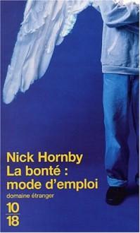 La bonté mode d'emploi - Nick Hornby
