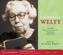Essential Welty: Powerhouse and Petrified Man (Audio) - Eudora Welty