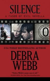 Silence (Faces of Evil, #0.5) - Debra Webb