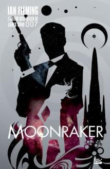 Moonraker: James Bond 007 (Thriller) (French Edition) - Ian Fleming, Pierre Pevel