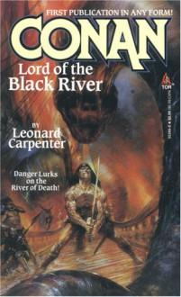 Conan Lord of the Black River - Leonard P. Carpenter