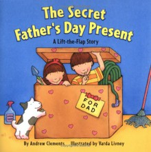 The Secret Father's Day Present - Andrew Clements, Varda Livney
