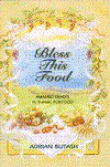 Bless this Food: Amazing Graces in Thanks for Food - Adrian Butash