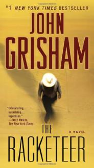 The Racketeer: A Novel - John Grisham