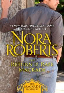 The Return of Rafe MacKade - Nora Roberts