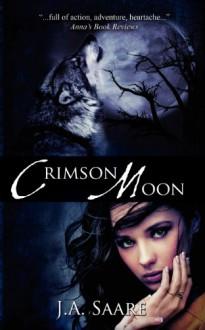 Crimson Moon: Crimson Trilogy - J.A. Saare