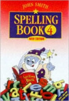 John Smith Spelling Book: Book 4 - John Smith