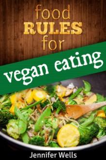 Food Rules for Vegan Eating (Food Rules Series) - Jennifer Wells