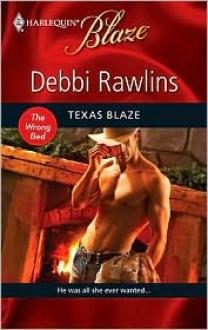 Texas Blaze (The Wrong Bed) (Harlequin Blaze #509) - Debbi Rawlins