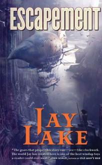 Escapement - Jay Lake