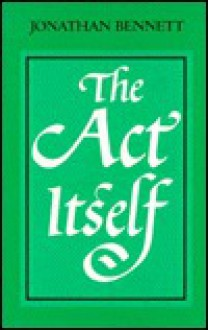 The Act Itself - Jonathan Francis Bennett