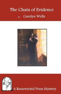 A Chain of Evidence - Carolyn Wells