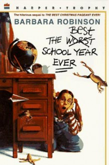 The Worst Best School Year Ever - Barbara Robinson