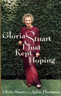 I Just Kept Hoping - Gloria Stuart