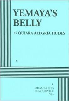 Yemaya's Belly - Quiara Alegría Hudes