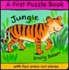 Jungle: A First Puzzle Book: With Four Press-Out Pieces - Emily Bolam