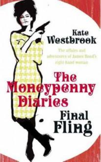 Final Fling: The Moneypenny Diaries (James Bond) - Kate Westbrook
