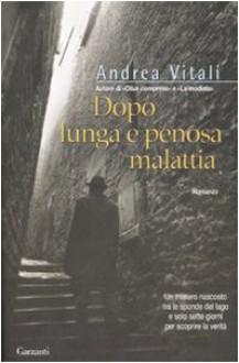 Dopo lunga e penosa malattia - Andrea Vitali