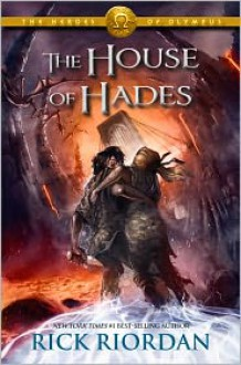 The House of Hades (Heroes of Olympus, #4) - Rick Riordan, Nick Chamian