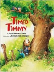Timid Timmy - Andreas Dierssen, Felix Scheinberger, Marianne Martens