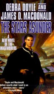 The Stars Asunder: A New Novel of the Mageworlds - 'Debra Doyle', 'James D. Macdonald'