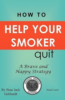 How to Help Your Smoker Quit - Bear Jack Gebhardt