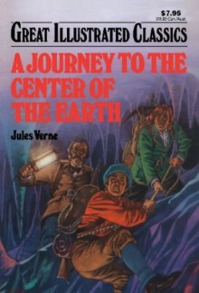 A Journey To The Center Of The Earth (Great Illustrated Classics) - Jules Verne