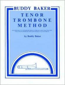 Buddy Baker Tenor Trombone Method - Buddy Baker